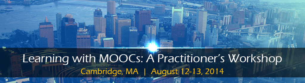 Learning with MOOCs: A Practitioner's Workshop – Call for Papers